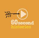 60 Second Histories